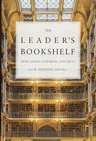 The Leader S Bookshelf James Stavridis R Manning Ancell Rh Amazon