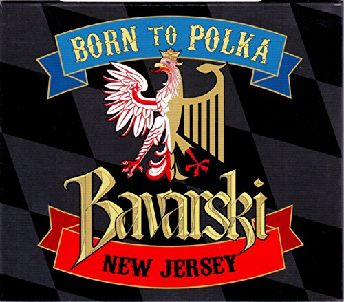 Born To Polka - Bavarski