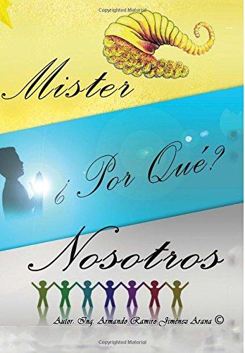 Mister ¿Por qué? Nosotros (Spanish Edition) PDF