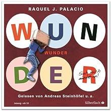 Wunder Hörbuch von R. J. Palacio Gesprochen von: Andreas Steinhöfel, Nina Petri, Mirco Kreibich