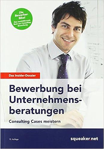 das insider dossier bewerbung bei unternehmensberatungen consulting cases meistern amazoncouk 9783946526025 books - Amazon Bewerbung