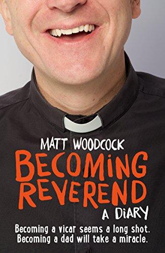 Becoming Reverend: A diary Matt Woodcock