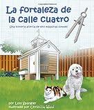 La fortaleza de la calle cuatro: Una historia acerca de seis máquinas simples (Spanish Edition)