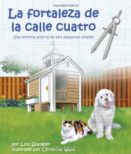 Read Online La fortaleza de la calle cuatro: Una historia acerca de seis máquinas simples (Spanish Edition) (Arbordale Collection) pdf