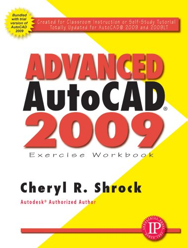 Advanced AutoCAD 2009: Exercise Workbook