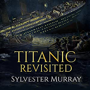Titanic Revisited Audiobook