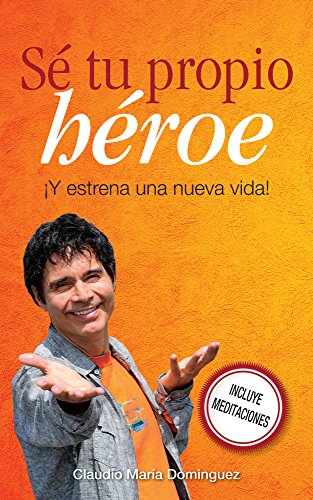 Se Tu Propio Heroe Claudio Maria Dominguez Epub