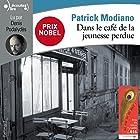 Dans le café de la jeunesse perdue | Livre audio Auteur(s) : Patrick Modiano Narrateur(s) : Denis Podalydès