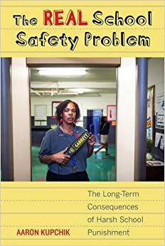 The Real School Safety Problem: The Long-Term Consequences of Harsh School Punishment