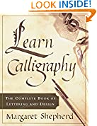 #5: Learn Calligraphy: The Complete Book of Lettering and Design