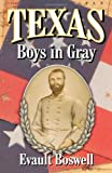 Texas Boys in Gray, Evault M. Boswell, 1556227779