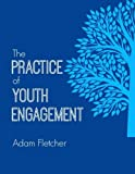 img - for The Practice of Youth Engagement book / textbook / text book