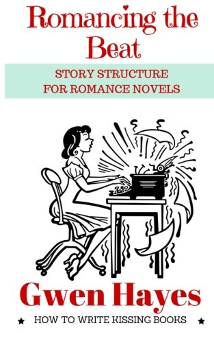 Romancing-the-Beat-Story-Structure-for-Romance-Novels-How-to-Write-Kissing-Books-Volume-1