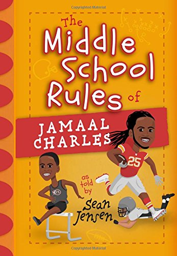 The Middle School Rules of Jamaal Charles: as told by Sean Jensen PDF