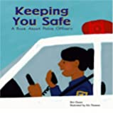 Keeping You Safe: A Book About Police Officers (Community Workers): 0