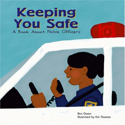Keeping You Safe: A Book about Police Officers (Community Workers) por Ann Owen