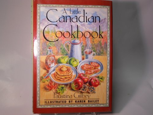 Little Canadian Cookbook (Little Book Series) by Faustina Gilbey