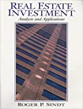 Real Estate Investment : Analysis and Applications, Sindt, Roger P., 0324138563
