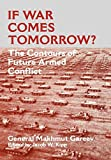 img - for If War Comes Tomorrow?: The Contours of Future Armed Conflict (Soviet (Russian) Military Theory and Practice) book / textbook / text book