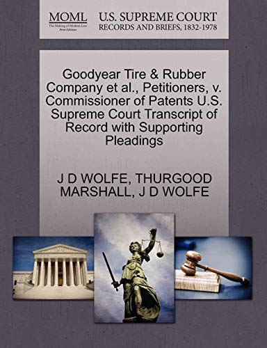 Goodyear Tire & Rubber Company et al., Petitioners, v. Commissioner of Patents U.S. Supreme Court Transcript of Record with Supporting Pleadings (Rubber Tire Company Goodyear)