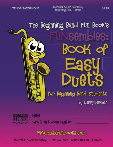 - The Beginning Band Fun Book's FUNsembles: Book of Easy Duets (Tenor Saxophone): for Beginning Band Students