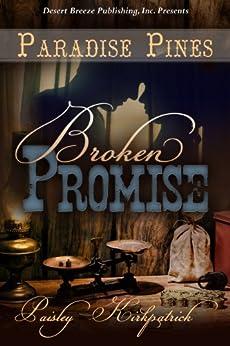 Broken Promise (Paradise Pines Book 4) by [Kirkpatrick, Paisley]
