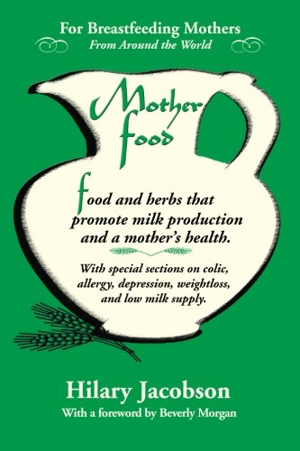 Mother Food: A Breastfeeding Diet Guide with Lactogenic Foods and Herbs - Build Milk Supply, Boost Immunity, Lift Depression, Detox, Lose Weight, Optimize a Baby's IQ, and Reduce Colic and - Nature Breastfeeding Kit