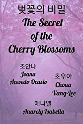 The Secret of the Cherry Blossoms (English and Korean Edition * KDrama)