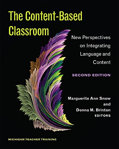 The Content-Based Classroom, Second Edition: New Perspectives on Integrating Language and Content
