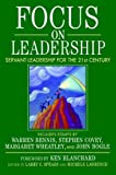 Focus on Leadership: Servant-Leadership for the 21st Century by Larry C. Spears, Michele Lawrence, Ken Blanchard 3rd edition (2001) Hardcover