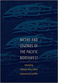 Book Myths and Legends of the Pacific Northwest
