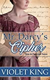 Mr. Darcy's Cipher: A Pride and Prejudice Variation (Spies and Prejudice Book 1)