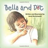 Bella and Dot, Janet Rectenwald, 1477698965