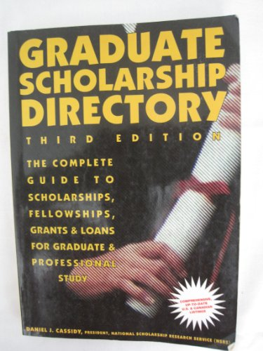 Graduate Scholarship Directory: The Complete Guide to Scholarships, Fellowships, Grants and Loans for Graudate and Professional Study (DAN CASSIDY'S WORLDWIDE GRADUATE SCHOLARSHIP DIRECTORY)