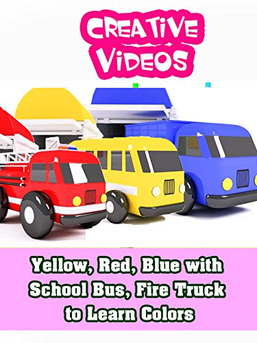 Yellow, Red, Blue with School Bus, Fire Truck to Learn Colors]()