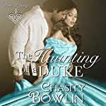 The Haunting of a Duke: Dark Regency, Volume 1 | Chasity Bowlin
