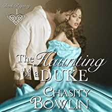 The Haunting of a Duke: Dark Regency, Volume 1 Audiobook by Chasity Bowlin Narrated by Lillian Yves