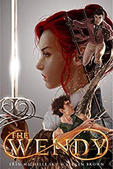 The Wendy (Tales of the Wendy Book 1) by [Sky, Erin Michelle, Brown, Steven]