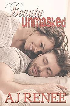 Beauty Unmasked by [Renee, AJ]
