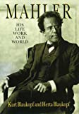 img - for Mahler: His Life, Work and World book / textbook / text book