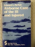 Airborne Care of the Ill and Injured, McNeil, E. L., 0387907548