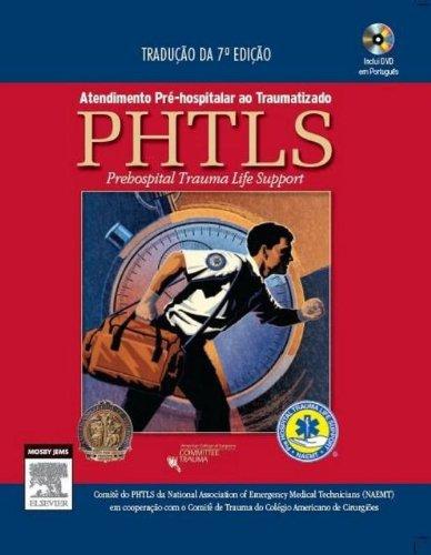 PHTLS. Atendimento Pré-Hospitalar ao Traumatizado