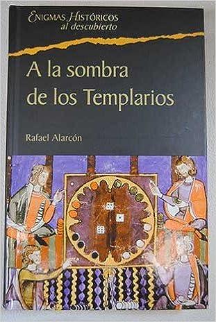 A La Sombra De Los Templarios. Los Enigmas De La España Mágica ...