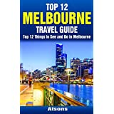 Top 12 Things to See and Do in Melbourne - Top 12 Melbourne Travel Guide