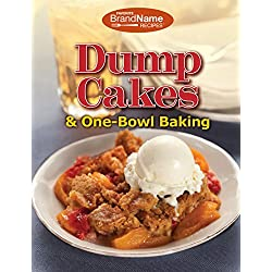 Dump Cakes & One-Bowl Baking
