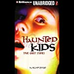 Haunted Kids: True Ghost Stories | Allan Zullo