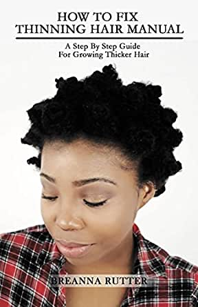 how to fix thinning hair manual a step by step guide for
