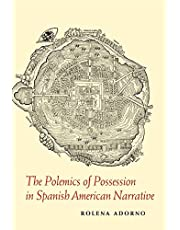 The Polemics of Possession in Spanish American Narrative