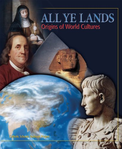 All Ye Lands: Origins of World Cultures by Ignatius Press