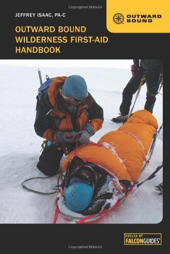 Outward Bound Wilderness First-Aid Handbook Wilderness First Aid
